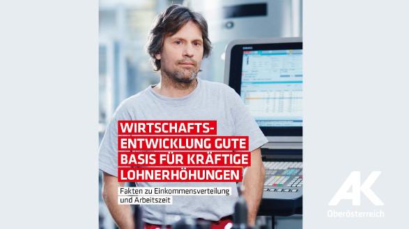 Fakten zu Einkommensverteilung und Arbeitszeit © -, Arbeiterkammer Oberösterreich