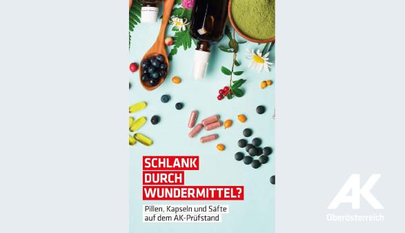 Broschüre: Schlank durch Wundermittel © -, Arbeiterkammer Oberösterreich