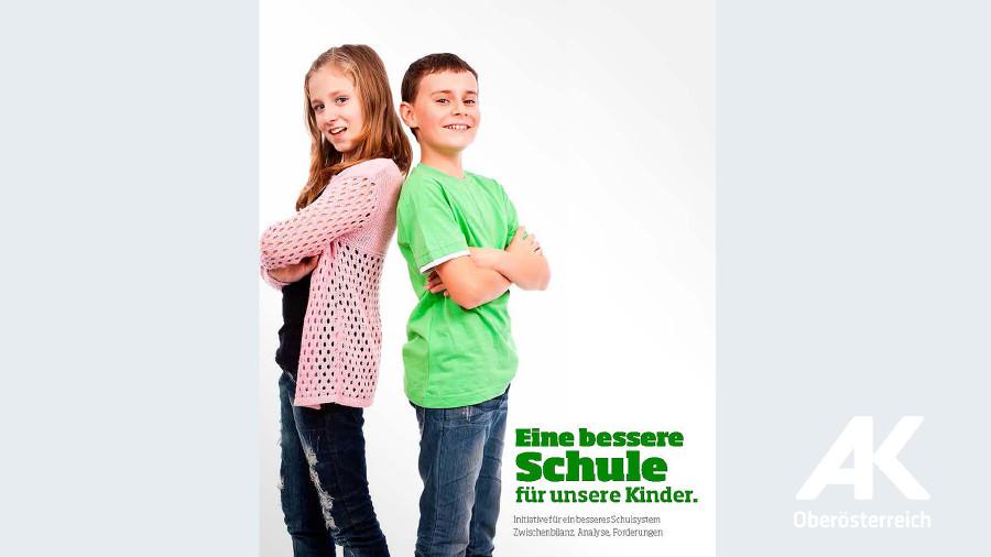 Broschüre. Eine bessere Schule für unsere Kinder © -, Arbeiterkammer Oberösterreich