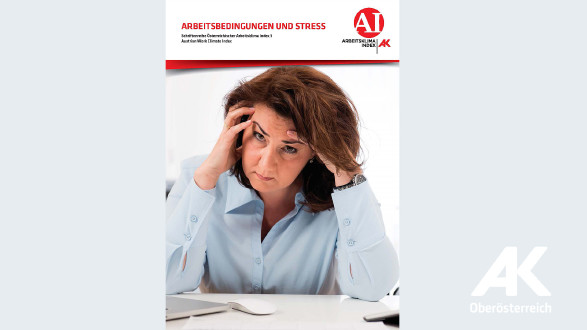 Titelseite Arbeitsbedingungen und Stress © -, Arbeiterkammer Oberösterreich