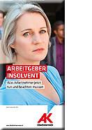 Broschüre; Arbeitgeber insolvent © AK OÖ, -