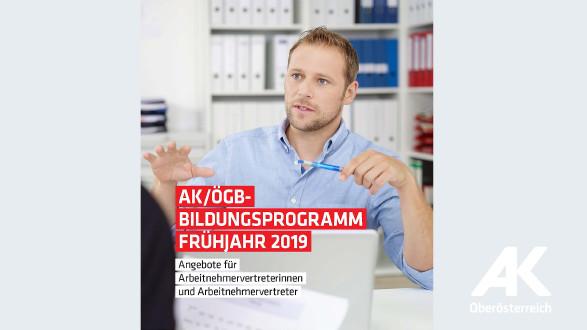 AK/ÖGB-Bildungsprogramm Frühjahr 2019 © -, Arbeiterkammer Oberösterreich