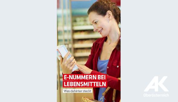 Broschüre: E-Nummern bei Lebensmitteln © -, Arbeiterkammer Oberösterreich