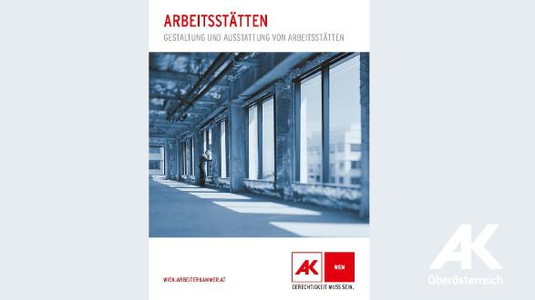 Broschüre: Arbeitsstätten © -, Arbeiterkammer Oberösterreich