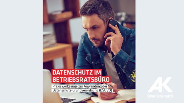 Broschüre: Datenschutz im Betriebsratsbüro © -, Arbeiterkammer Oberösterreich