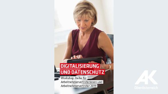 Digitalisierung und Datenschutz © -, Arbeiterkammer Oberösterreich