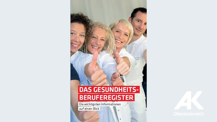 Broschüre Das Gesundheitsberuferegister © -, Arbeiterkammer Oberösterreich