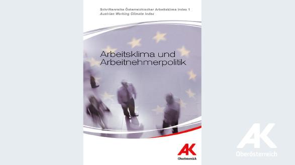 Arbeitsklima und Arbeitnehmerpolitik © -, Arbeiterkammer Oberösterreich