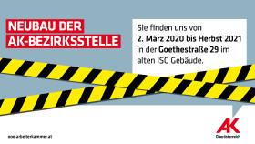 Hinweis über den Umbau der AK-Bezirksstelle Ried © -, Arbeiterkammer Oberösterreich