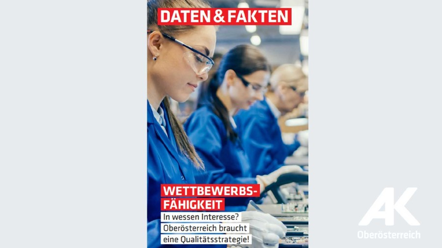 Daten und Fakten: Wettbewerbsfähigkeit © -, Arbeiterkammer Oberösterreich