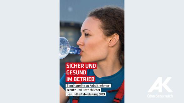 Sicher und gesund im Betrieb, 2018 © -, Arbeiterkammer Oberösterreich