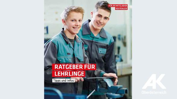 Broschüre Ratgeber für Lehrlinge © -, Arbeiterkammer Oberösterreich
