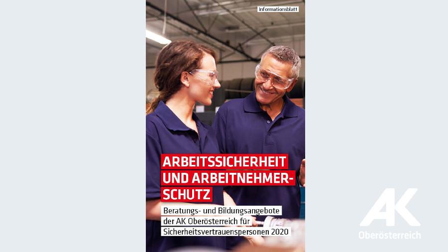 Broschüre Arbeitssicherheit und Arbeitnehmerschutz © -, Arbeiterkammer Oberösterreich